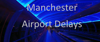 Manchester Airport Delays